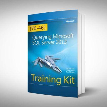 Querying Microsoft SQL Server 2012 Training Kit (Exam 70-461)
